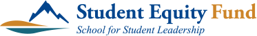 School for Student Leadership - Student Equity Fund